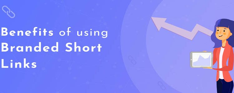 Advantage of using branded short links ?